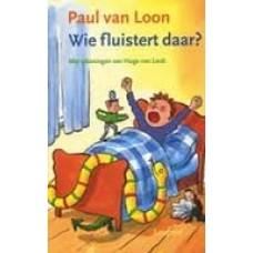 Loon, Paul van: Wie fluistert daar?