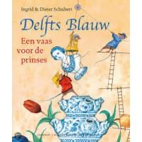 Kunstprentenboeken: Delfts Blauw, een vaas voor de prinses door Ingrid en Dieter Schubert