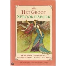 Goble, Warwick: Het groot sprookjesboek, de mooiste verhalen van Grimm, Perrault en vele andere met illustraties van Warwick Goble