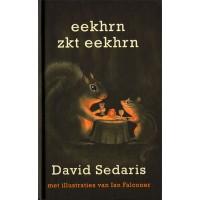 Sedaris, David met ill. van Ian Falconer: Eekhrn zkt eekhrn (hardcover)