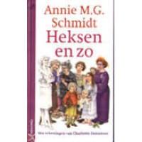 Schmidt, Annie MG en Charlotte Dematons: Heksen en zo