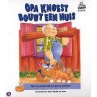 Boer, Michel de : Opa Knoest bouwt een huis (knoestserie)
