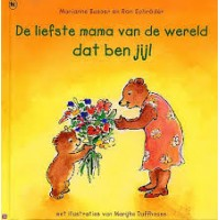 Busser, Marianne en Ron Schroder met ill. van Marijke Duffhauss: De liefste mama van de wereld dan ben jij!