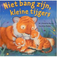 Butler, M. Christina en C Pedler: Niet bang zijn kleine tijgers