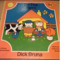 Bruna, Dick: On the farm, a Bruna Board Book (Engels)