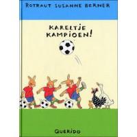 Berner, Rotraut Susanne: Kareltje Kampioen!