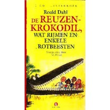 Luisterboek 1cd: De Reuzenkrokodil, wat rijmen en enkele rotbeesten van Roald Dahl