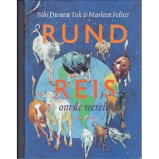 Felius, Marleen en Bibi Dumon Tak: Rundreis om de wereld