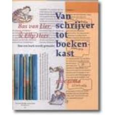 Lier, Bas van en Elly Hees: Van schrijver tot boekenkast, hoe een boek wordt gemaakt