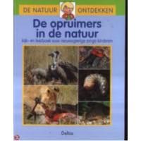 De natuur ontdekken: De opruimers in de natuur, kijk- en leerboek voor nieuwsgierige jonge kinderen
