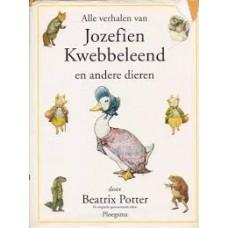 Potter, Beatrix:  Alle verhalen van Jozefien Kwebbeleend en andere dieren