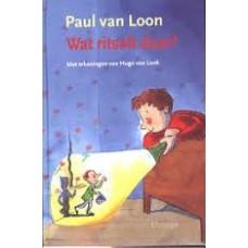 Loon, Paul van: Wat ritselt daar?