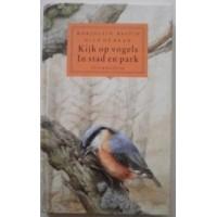 Bastin, Marjolein en Nico de Haan: Kijk op vogels in stad en park