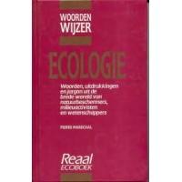 Marechal, Pierre: Woordenwijzer ecologie ( woorden, uitdrukkingen en jargon uit de brede wereld van natuurbeschermers, milieuactivisten en wetenschappers)