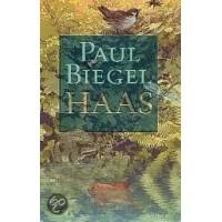 Biegel, Paul: Haas ( bundeling van alle drie de delen van Haas, voorjaar, zomer en najaar)