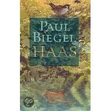 Biegel, Paul: Haas (alle  drie de delen van Haas, voorjaar, zomer en najaar) gereserveerd