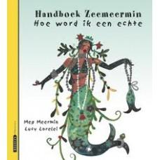 Clibbon, Meg: Handboek Zeemeermin, hoe word ik een echte zeemeermin