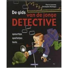 Lecarme, Pierre en Christophe Montagut: De gids voor de jonge detective ( speurtips, spelletjes en tests)