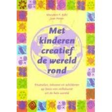 Kohl, MaryAnn en Jean Potter: Met kinderen creatief de wereld rond ( knutselen, tekenen en schilderen op basis van volkskunst uit de hele wereld)