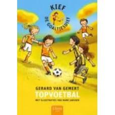 Gemert, Gerard van en Mark Janssen: Kief de goaltjesdief, topvoetbal
