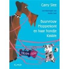 Slee, Carry en Noelle Smit: Buurvrouw Mopperkont en haar hondje Kakkie ( Bram en Ollie)