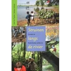 Tuynte, Jose ten en Jeroen Helmer: Struinen langs de rivier (ontdek de nederlandse wildernis)