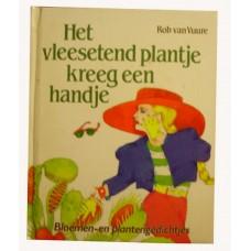 Vuure, Rob van en Annemieke Bunjes: Het vleesetende plantje kreeg een handje (bloemen- en plantengedichtjes)