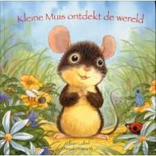 Lobel, Gillian en Daniel Howarth: Kleine muis ontdekt de wereld
