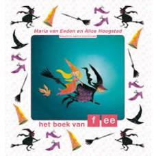 Eeden, Maria van en Alice Hoogstad: Het boek van fee ( kleuters samenleesboek)