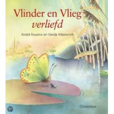 Nuyens, Andre en Gerda Westerink: Vlinder en Vlieg verliefd