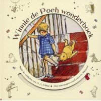 Milne, AA met ill. van Ernest H Shephard: Winnie de Poeh wonderboek ( draaischijfen)