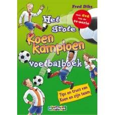 Diks, Fred: Het grote Koen Kampioen voetbalboek, tips en trucs van Koen en zijn team