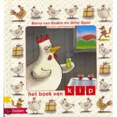 Eeden, Maria van en Gitte Spee: Het boek van Kip (kleuters samenleesboek)