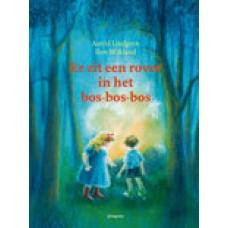 Lindgren, Astrid en Ilon Wikland: Er zit een rover in het bos-bos-bos (hardcover)
