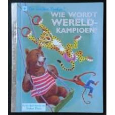 Gouden boekjes van de Bezige Bij: Wie wordt wereldkampioen? (79)