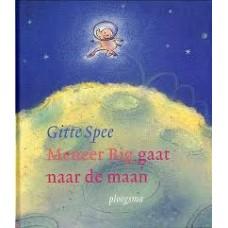 Spee, Gitte: Meneer Big gaat naar de maan