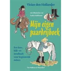 Hollander, Vivian den met ill. van Saskia Halfmouw: Mijn eigen paardrijboek, een lees-kijk- en invulboek voor beginnende ruiters