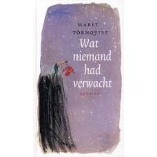 Tornqvist, Marit: Wat niemand had verwacht
