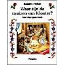Potter, Beatrix: Waar zijn de muizen van Kloster? (een klap-open-boek)