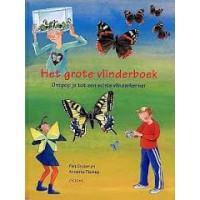Duizer, Piet en Annette Fienig: Het grote vlinderboek, ontpop je tot een echte vlinderkenner