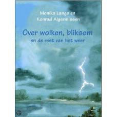 Lange, Monika en Konrad Algermissen: Over wolken, bliksem en de rest van het weer (met veel proefjes om zelf te doen)