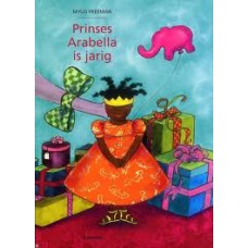 Freeman, Mylo: Prinses Arabella is jarig