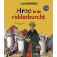 Dagboekverhalen: Arno in de ridderburcht, kasteel de Coucy 1390 (door Brigitte Coppin)