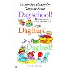 Hollander, Vivian den met ill. van Dagmar Stam: Dag school, dag huis, dag bed!