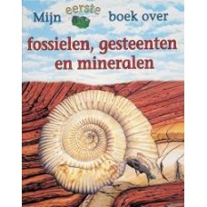 Mijn eerste boek over: Fossielen, gesteenten en mineralen (door Chris Pellant)