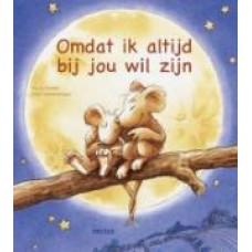 Reider, Katja en Felix Scheinberger: Omdat ik altijd bij jou wil zijn (hartverwarmende gedichtjes voor groot en klein)