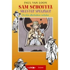 Loon, Paul van: Sam Schoffel meester-speurder, 3 spannende zaken
