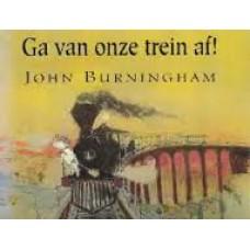 Burningham, John: Ga van onze trein af!