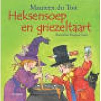 Du Toit, Maureen met ill. van Dagmar Stam: Heksensoep en griezeltaart