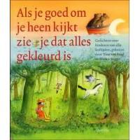 Als je goed om je heen kijkt zie je dat alles gekleurd is: gedichten voor kinderen van alle leeftijden (11e druk)